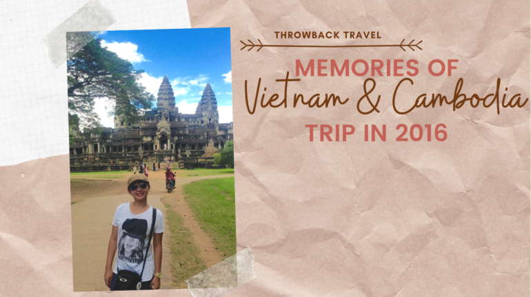 Memories of Vietnam-Cambodia Trip in 2016