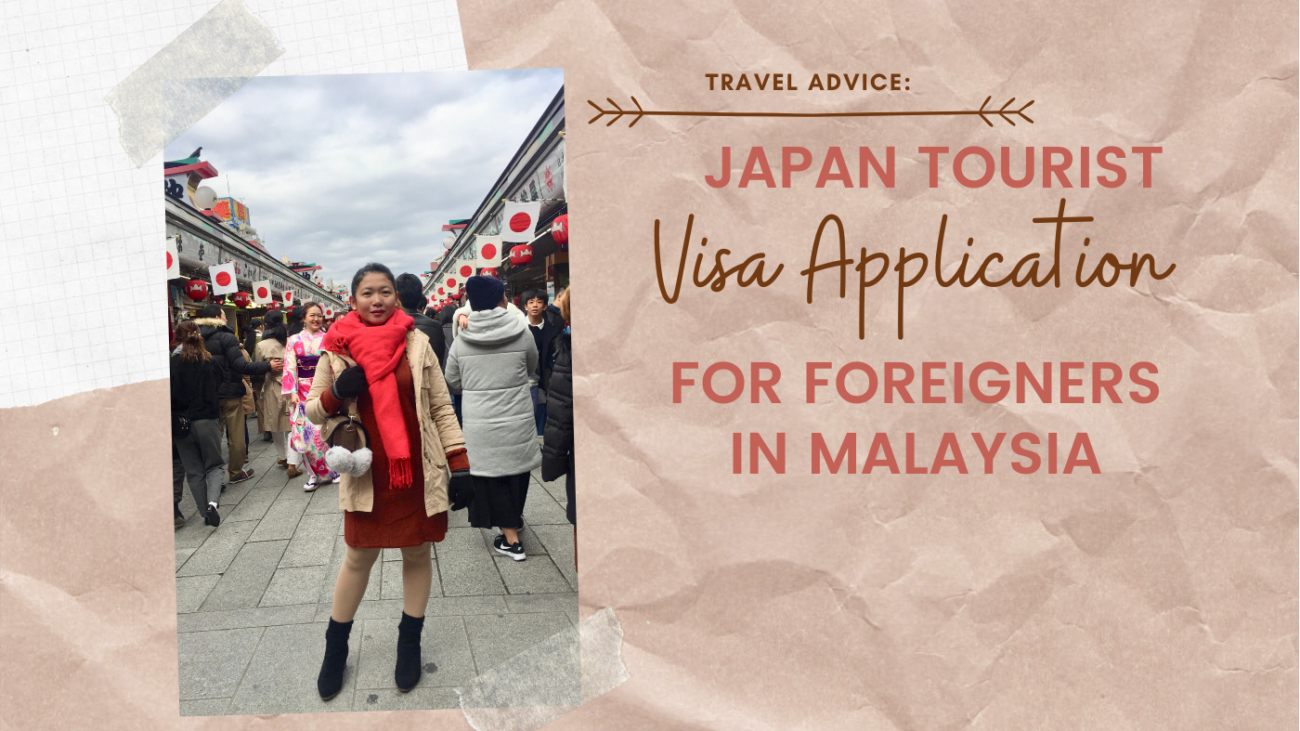 JAPAN TOURIST VISA APPLICATION AS A FOREIGNER IN MALAYSIA