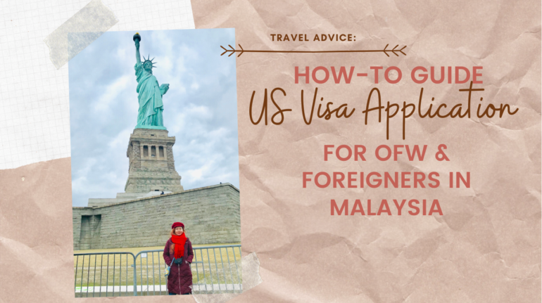Guide to Applying Multiple-Entry US Visa in Malaysia