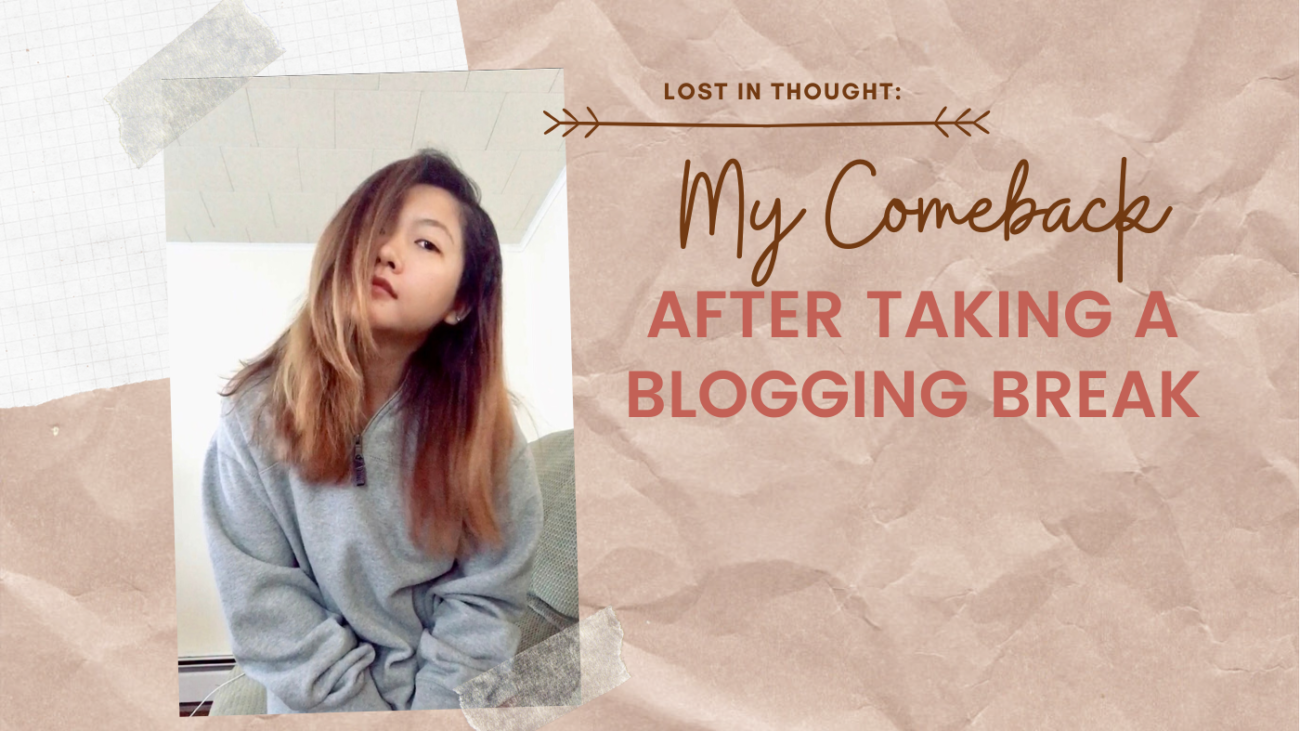 My Comeback After Taking a Blogging Break